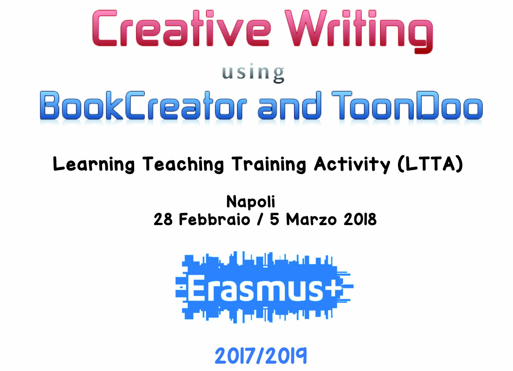 "Progetto Erasmus+ ""Z Generation In Digital Classrooms""  Learning Teaching Training Activity (LTTA)  Napoli 28 Febbraio – 5 Marzo 2018"