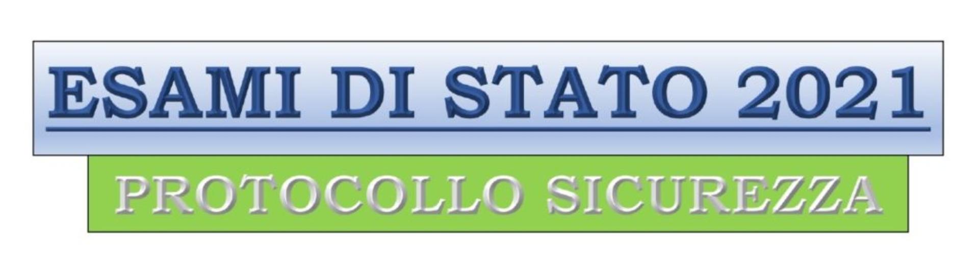 PROTOCOLLO DI SICUREZZA COVID-19 PER ESAMI CONCLUSIVI DI STATO A.S. 2020/2021
